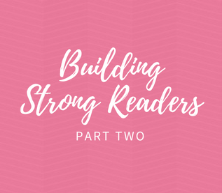 Building Strong Readers | Part Two